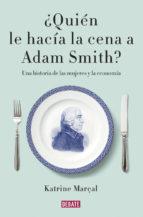¿Quien le hacia la cena a Adam Smith?